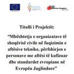 """""""Mbështetja e organizatave të shoqërisë civile në fuqizimin e aftësive teknike, përfshirjen e perosnave me aftësi të kufizuar dhe standartet evropiane në Evropën Juglindore."""""""